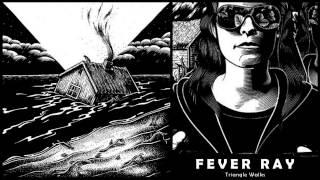 Fever Ray - Triangle Walks (Allez Allez Remix)