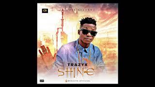 Trazyx  Shine
