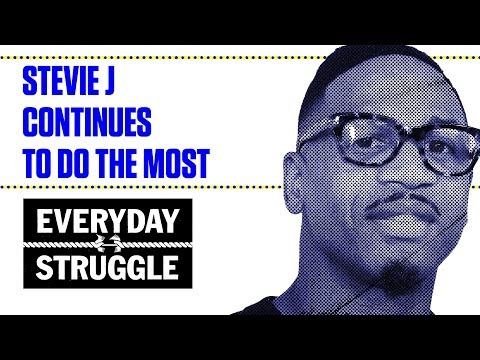 Stevie J Is Doing the Most | Everyday Struggle