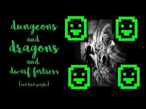 Dungeons and Dragons and Dwarf Fortress (and bird people) -  6 - Forging ahead