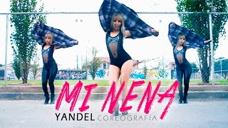 Yandel - Mi nena (Coreografía)