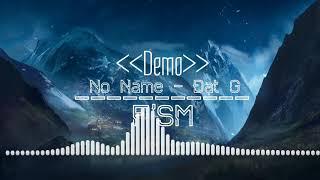 [Lyric] No Name - Đạt G (Demo) || F