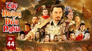 Phim Mới Hay Nhất 2019 | TÙY ĐƯỜNG DIỄN NGHĨA - Tập 44 | Phim Bộ Trung Quốc Hay Nhất 2019