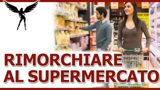 Conoscere donne al supermercato?! Sì, rimorchiare al supermercato è possibile