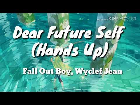 Dear Future Self (Hands Up) - Fall Out Boy, Wyclef Jean - Lyric Video