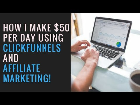 How I Make $50 a Day Using ClickFunnels and Affiliate Marketing!