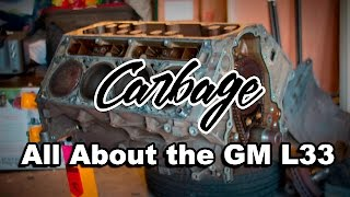 Carbage: All About the GM L33