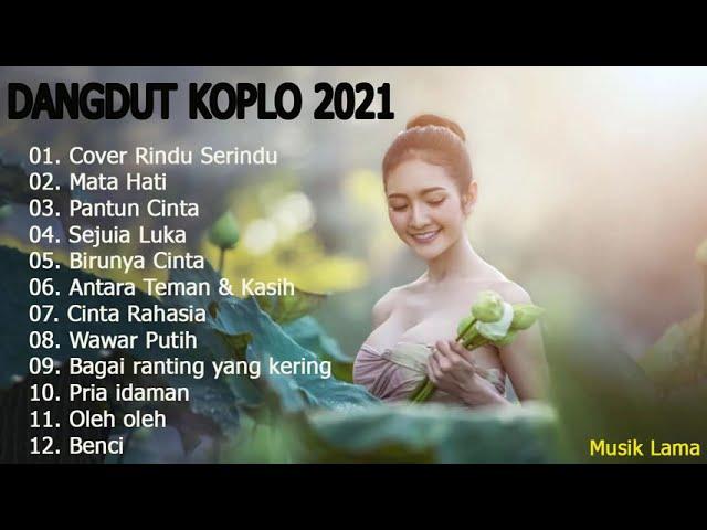 Dangdut Koplo Enak Didengar Saat Santai - Lagu Dangdut Terbaru 2021