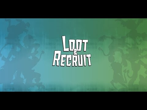 Loot & Recruit