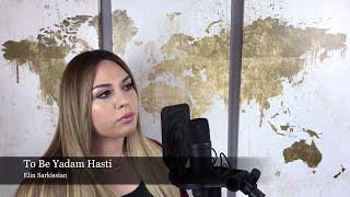 To Be Yadam Hasti - Elin Sarkissian
