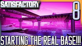 STARTING THE REAL BASE! | Satisfactory Gameplay/Let's Play S2E8