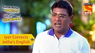 Your Favorite Character | Iyer Corrects Jethalal