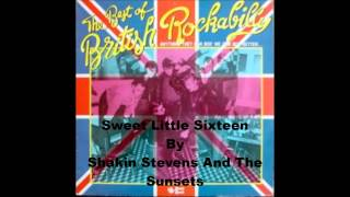 Sweet Little Sixteen By Shakin Stevens And The Sunsets