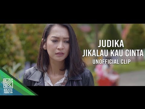 Judika - Jikalau Kau Cinta [UNOFFICIAL VIDEO CLIP] - KREATIF Production