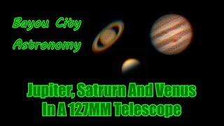 Jupiter, Saturn and Venus On A 127mm Telescope