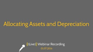 Allocating Assets and Depreciation in CrossLink - 2016 Webinar