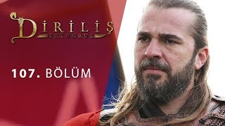 episode 107 from Dirilis Ertugrul