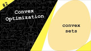 Lecture 2 | Convex Sets | Convex Optimization by Dr. Ahmad Bazzi