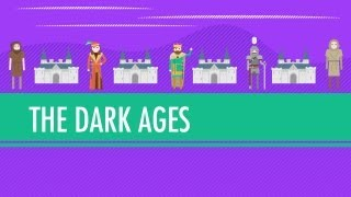The Dark Ages...How Dark Were They, Really?: Crash Course World History #14