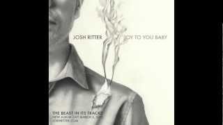 Josh Ritter - Joy to You Baby (from The Beast In Its Tracks, 2013)