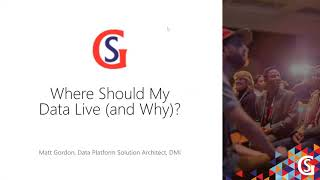 Where Should My Data Live (and Why)? by Matt Gordon