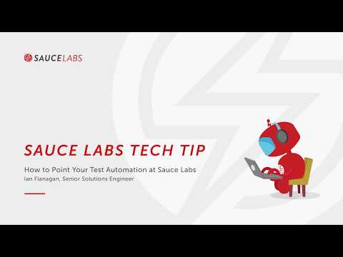 Tech Tip : Pointing Automated Tests to Sauce Labs  Related YouTube Video