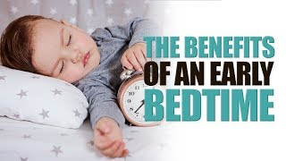The Benefits of an Early Bedtime