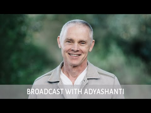 December 11, 2019 Broadcast with Adyashanti