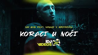 VUK MOB FEAT.  VOYAGE X BRESKVICA   KORACI U NOCI (OFFICIAL VIDEO)