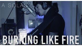 BURNING LIKE FIRE - A SOLAS  (Live)