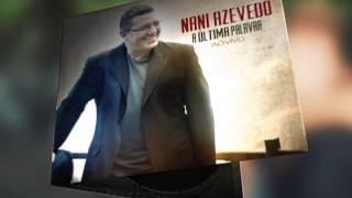 Teaser Nani Azevedo - CD A Última Palavra