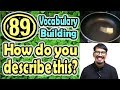 How do you describe this?(89) (Vocabulary Building) [ ForB English Lesson ]