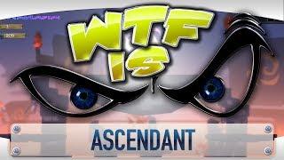 ► WTF Is... - Ascendant ?