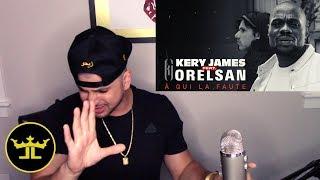 Kery James Feat. Orelsan - À Qui La Faute ? (REACTION)