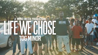 T.O.G Minor - Life We Chose (Shot by @1Mindmedia)