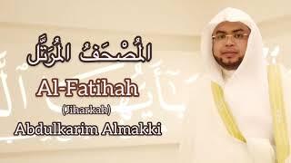 Surah Al-Fatihah Abdulkarim Almakki المصحف المرتل