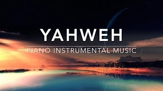 YAHWEH   Deep Prayer Music | Spontaneous Worship Music | Meditation Music | Relaxation Music