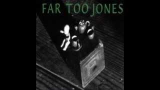 Far Too Jones - Gone
