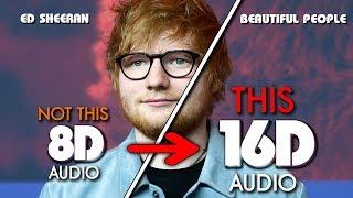 Ed Sheeran   Beautiful People [16D AUDIO | NOT 8D  9D] 🎧 [ASMR] (feat. Khalid)