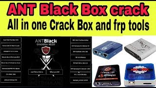 All In one Crack box   All in one frp tool   miracle   z3x   Infinity   2017   ANT Black box   hindi