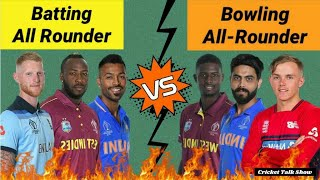 BATTING ALL-ROUNDERS vs BOWLING ALL-ROUNDER  Who's Strong?  TEAM COMPARISON   #CricketTalkShow