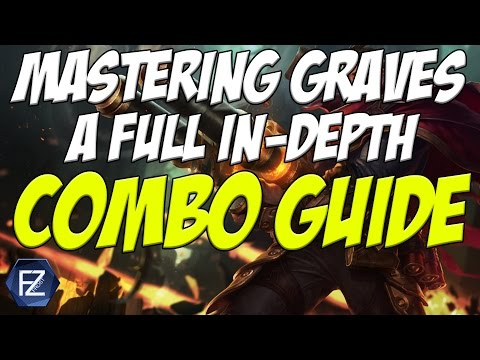 MASTERING GRAVES In-Depth Combo Guide [League of Legends]
