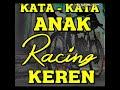 Download Lagu Kata-kata anak racing terkeren 2019 Mp3 Free