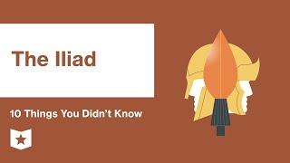 The Iliad by Homer | 10 Things You Didn't Know