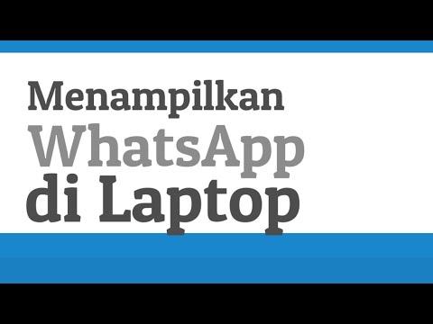 Video Cara WhatsApp di tampilkan di Laptop atau Komputer