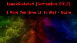 I Rave You (Give It To Me) - Basto [DanceRadioHit Settembre 2012]