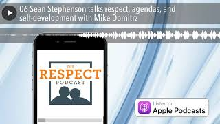 06 Sean Stephenson talks respect, agendas, and self-development with Mike Domitrz