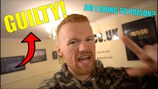 I GOT FOUND GUILTY IN COURT! I'm Back?