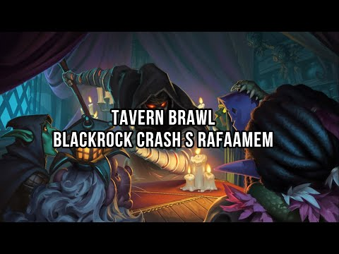Tavern Brawl - Rafaam a Blackrock Crash