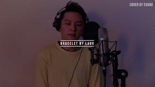 Bracelet by Lauv | Cover by Evano
